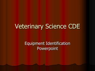 Veterinary Science CDE