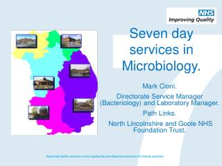 Seven day services in Microbiology.