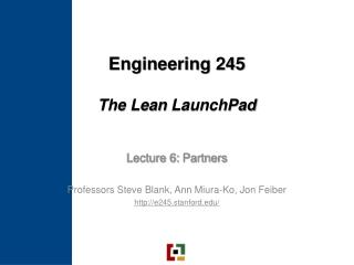 Engineering 245 The Lean  LaunchPad