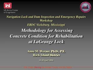 Navigation Lock and Dam Inspection and Emergency Repairs Workshop ERDC Vicksburg, Mississippi