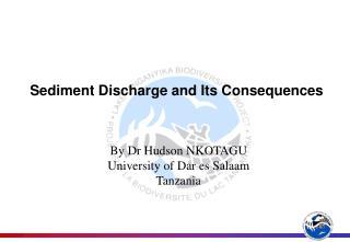 By Dr Hudson NKOTAGU University of Dar es Salaam Tanzania