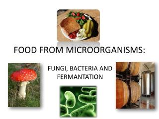 FOOD FROM MICROORGANISMS: