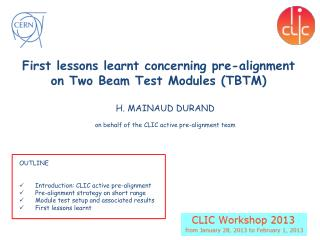 First lessons learnt concerning pre-alignment on Two Beam Test Modules (TBTM)