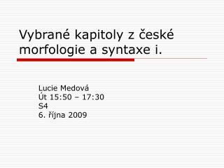 Vybran é kapitoly z české morfologie a syntaxe  i.