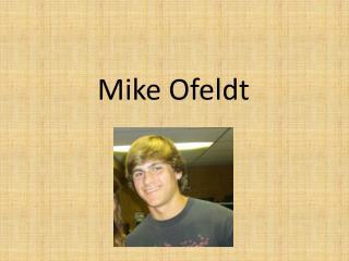 Mike  Ofeldt