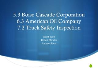 5.3 Boise Cascade Corporation 6.3 American Oil Company 7.2 Truck Safety Inspection