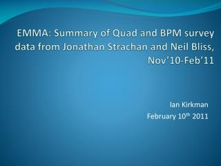 EMMA: Summary of Quad and BPM survey  data from Jonathan  Strachan and Neil Bliss, Nov'10-Feb'11