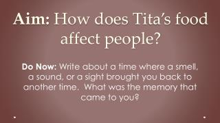 Aim:  How does  Tita's  food affect people?