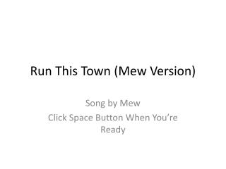 Run This Town (Mew Version)