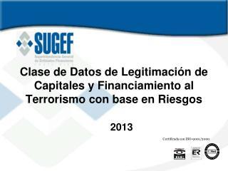 Clase de Datos de Legitimación de Capitales y Financiamiento al Terrorismo con base en Riesgos