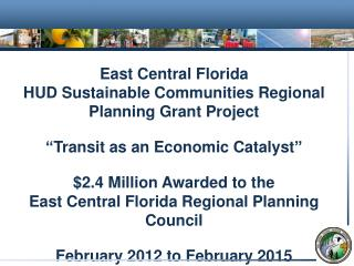 East Central Florida HUD Sustainable Communities Regional Planning Grant Project