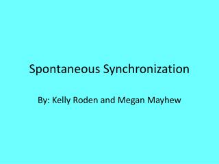 Spontaneous Synchronization