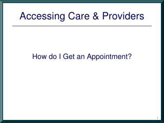 Accessing Care & Providers
