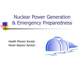 Nuclear Power Generation & Emergency Preparedness