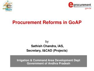 Procurement Reforms in GoAP    by  Sathish Chandra, IAS, Secretary, ICAD Projects
