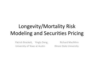 Longevity/Mortality Risk Modeling and Securities Pricing