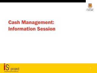 Cash Management: Information Session