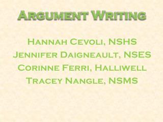 Hannah  Cevoli , NSHS Jennifer  Daigneault , NSES Corinne  Ferri ,  Halliwell