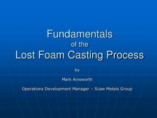 Fundamentals of the Lost Foam Casting Process