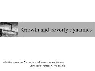 Growth and poverty dynamics