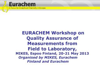 Organised  by  MIKES, Eurachem Finland and Eurachem