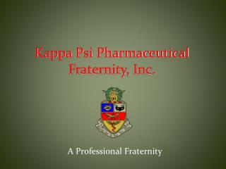 A Professional Fraternity