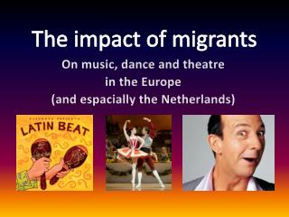 The impact of  migrants