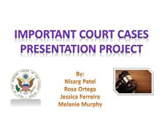 Important Court Cases Presentation Project