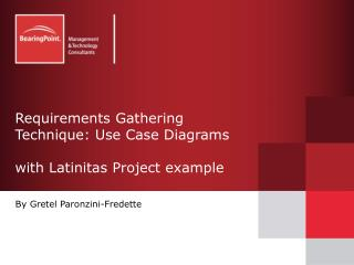 Requirements Gathering Technique: Use Case Diagrams with Latinitas Project example