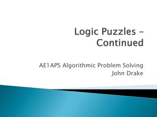 Logic Puzzles –   Continued