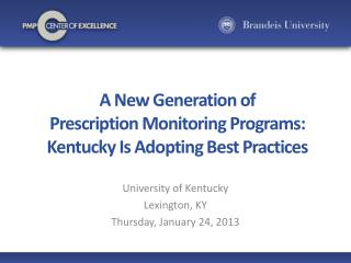 A New Generation of  Prescription Monitoring Programs: Kentucky Is Adopting Best Practices