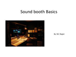 Sound booth Basics