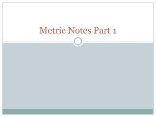 Metric Notes Part 1