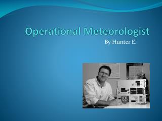Operational Meteorologist
