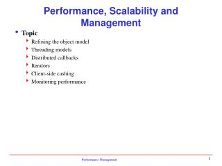 Performance, Scalability and Management