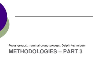 Methodologies – part 3