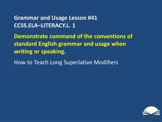 Grammar and Usage Lesson #41 CCSS.ELA�LITERACY.L.  1