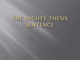 The Mighty Thesis  SeNTENCE