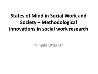 States of Mind in Social Work and Society – Methodological innovations in social work research