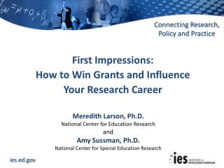 Meredith Larson, Ph.D. National Center for Education Research and Amy Sussman, Ph.D.