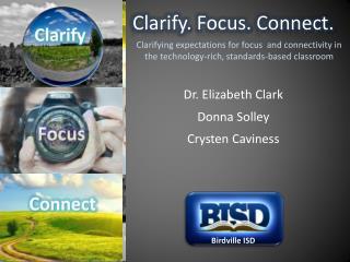 Clarify. Focus. Connect.