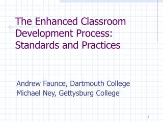 The Enhanced Classroom Development Process:  Standards and Practices