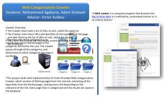Web Categorization Crawler Students: Mohammed  Agabaria , Adam  Shobash Advisor: Victor  Kulikov