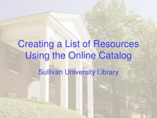 Creating a List of Resources Using the Online Catalog