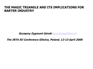 THE MAGIC TRIANGLE AND ITS IMPLICATIONS FOR BARTER INDUSTRY