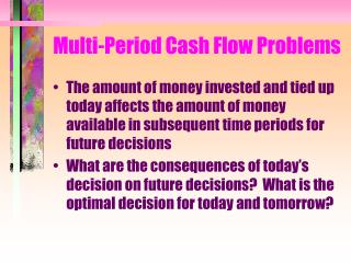 Multi-Period Cash Flow Problems