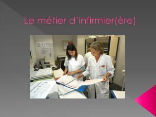 Le métier d'infirmier(ère)