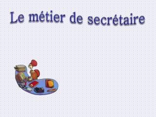 Le métier de secrétaire