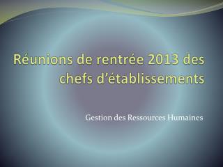 Réunions de rentrée 2013 des chefs d'établissements