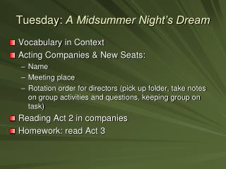 Tuesday :  A Midsummer Night's Dream